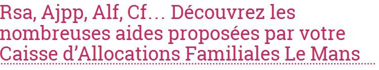 Consultez le site allocations-info.fr pour mieux connaître le fonctionnement de la Caf